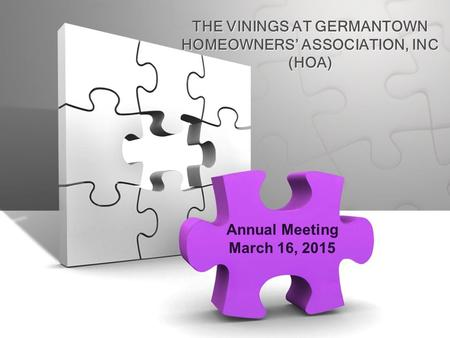 THE VININGS AT GERMANTOWN HOMEOWNERS' ASSOCIATION, INC (HOA) Annual Meeting March 16, 2015.