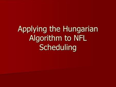 Applying the Hungarian Algorithm to NFL Scheduling.