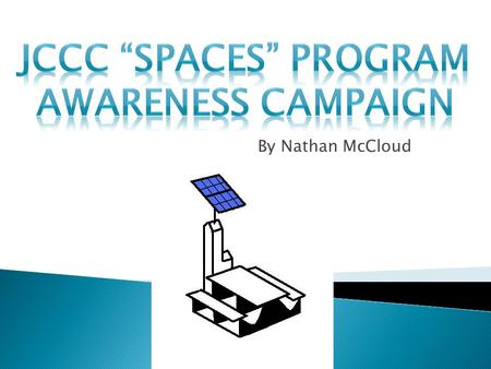 By Nathan McCloud.  This campaign aims to increase the awareness of and use of renewable energy through the JCCC SPACES (Solar Power Appointed Consumer.