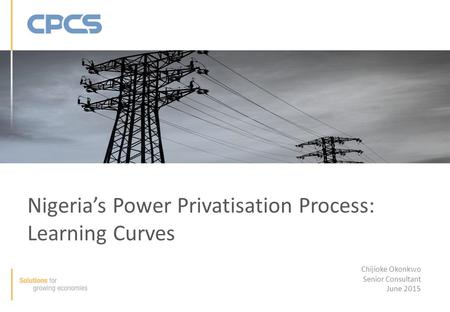 Nigeria's Power Privatisation Process: Learning Curves
