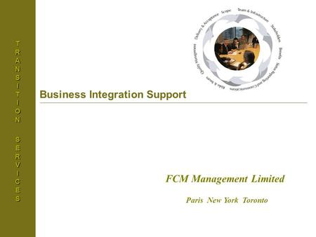 Basel Accord IITRANSITIONSERVICES Business Integration Support FCM Management Limited Paris New York Toronto.