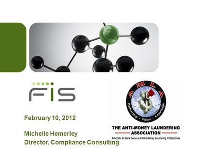February 10, 2012 Michelle Hemerley Director, Compliance Consulting.