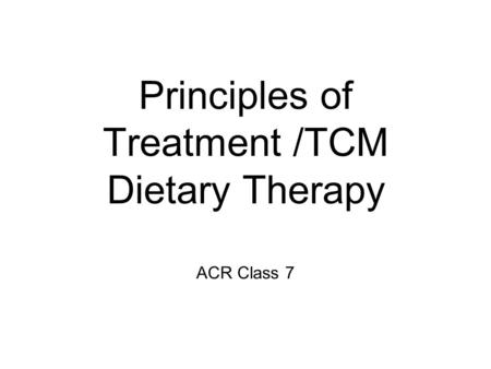 Principles of Treatment /TCM Dietary Therapy