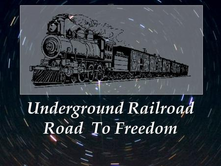 Underground Railroad Road To Freedom Underground Railroad (UGRR) is a term for the network of people and places who assisted fugitive slaves as they.