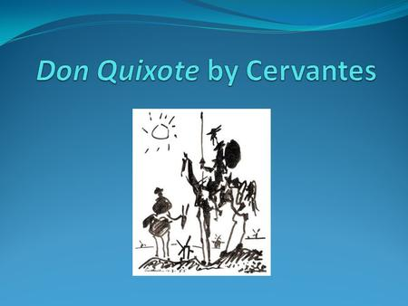 Don Quixote Author: Miguel de Cervantes Culture: Spanish Date: early 17th c. Genre: satirical novel freedigitalimages.net.