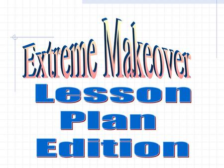 Plans: They help you reach your destination. Today's Objectives Prepare lesson plans that engage students in learning process. Identify BISD expectations.
