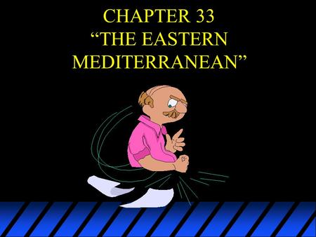 "CHAPTER 33 ""THE EASTERN MEDITERRANEAN"". I. TURKEY A. Physical Geography 1. Part of Turkey lies on a corner of Europe's Balkan Peninsula. 2. The larger."