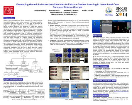 Developing Game-Like Instructional Modules to Enhance Student Learning in Lower Level Core Computer Science Courses Jinghua Zhang Mustafa Atay Rebecca.