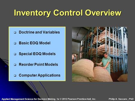 Inventory Control Overview   Doctrine and Variables   Basic EOQ Model   Special EOQ Models   Reorder Point Models   Computer Applications Applied.