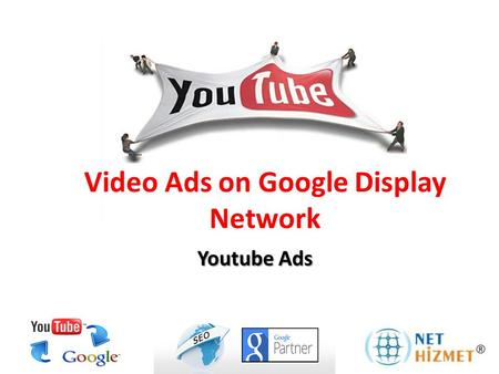 Video Ads on Google Display Network Youtube Ads. Youtube Videos on Interaction Youtube is the third largest website and second largest search engine in.