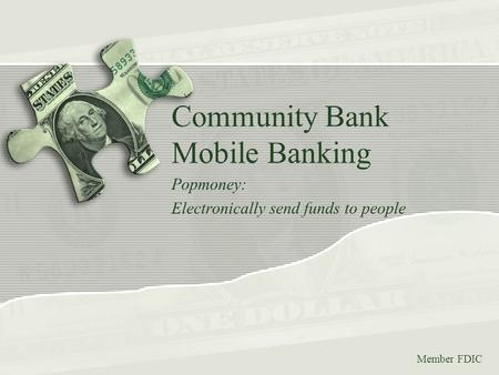 Community Bank Mobile Banking Popmoney: Electronically send funds to people Member FDIC.