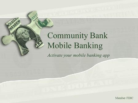 Community Bank Mobile Banking Activate your mobile banking app Member FDIC.