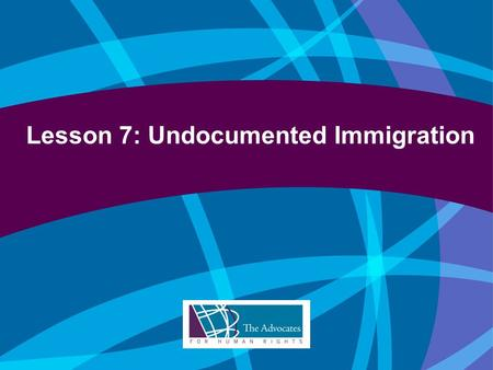 Lesson 7: Undocumented Immigration. Undocumented Immigrants Undocumented immigrants may have entered the US without showing a visa or green card. They.