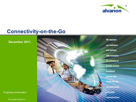 © Copyright Alvarion Ltd. Proprietary Information December 2011 Connectivity-on-the-Go.