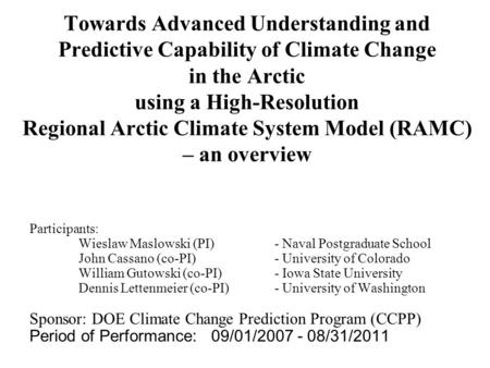 Towards Advanced Understanding and Predictive Capability of Climate Change in the Arctic using a High-Resolution Regional Arctic Climate System Model (RAMC)