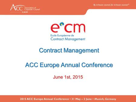 Contract Management ACC Europe Annual Conference June 1st, 2015.