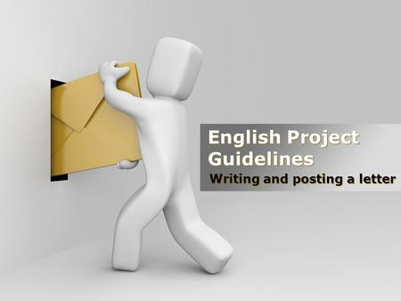 English Project Guidelines Writing and posting a letter.