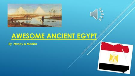 AWESOME ANCIENT EGYPT By Nancy & Martha CONTENTS  Mummification Mummification  The Sphinx The Sphinx  Pharaohs Pharaohs  The River Nile The River.