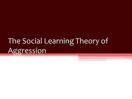 Social Learning Theory Aggression (Psya3)