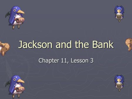 Jackson and the Bank Chapter 11, Lesson 3.