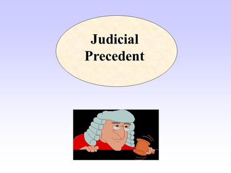 Judicial Precedent. We will consider the following questions… What is the system of hierarchy in the Courts? What is meant by Judicial Precedent? What.
