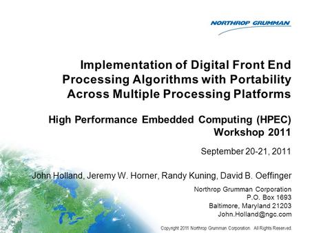 Implementation of Digital Front End Processing Algorithms with Portability Across Multiple Processing Platforms September 20-21, 2011 John Holland, Jeremy.