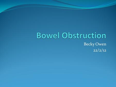 Becky Owen 22/2/12. Overview Case Study Clinical Presentation Management Case Study Update Summary Questions.