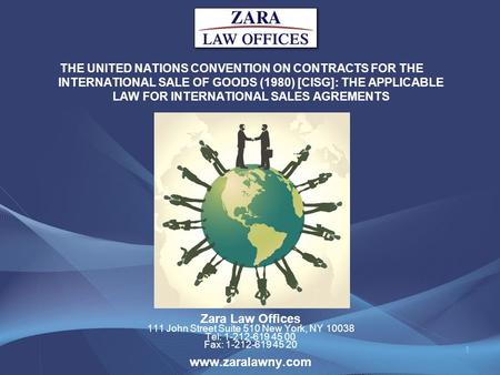 Zara Law Offices 111 John Street Suite 510 New York, NY 10038 Tel: 1-212-619 45 00 Fax: 1-212-619 45 20 www.zaralawny.com THE UNITED NATIONS CONVENTION.