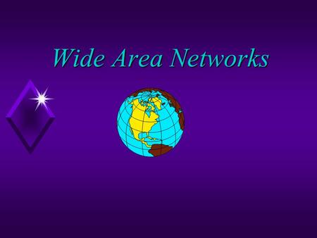 Wide Area Networks. 2 Wide Area Networks (WANs) u WAN Technologies u Ordinary telephone line and telephone modem. u Point-to-Point Leased lines u Public.