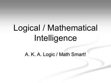 Logical / Mathematical Intelligence