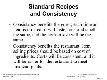 Restaurant Operations Management: Principles and Practices© 2006 Pearson Education, Inc. Ninemeier/HayesUpper Saddle River, NJ 07458 Standard Recipes and.