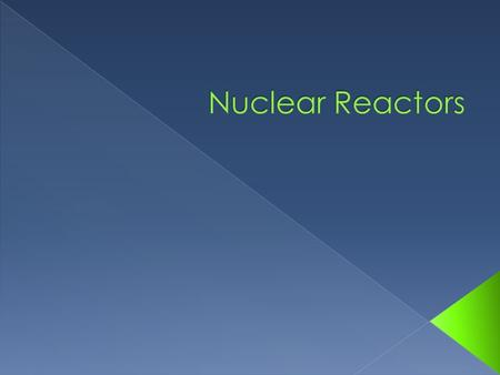  A nuclear reactor produces and controls the release of energy from splitting the atoms of certain elements. In a nuclear power reactor, the energy released.