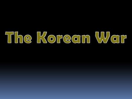 Why do you think the Korean War is sometimes referred to as the Forgotten War?