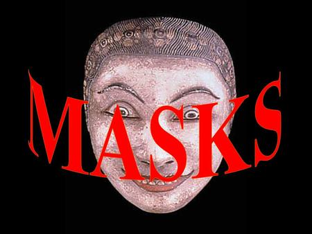 Masks are all around you. Each day masks are used in ways that provide the wearer with protection from their environment. Masks provide warmth from the.