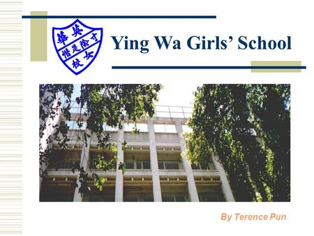 Ying Wa Girls' School By Terence Pun. Computer Studies  4 periods per week  2 periods in Computer Room  2 periods in classroom  One test per term.