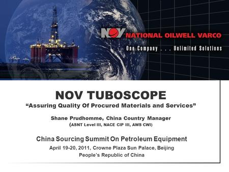 One company … unlimited solutions Click to edit Master text styles China Sourcing Summit On Petroleum Equipment April 19-20, 2011, Crowne Plaza Sun Palace,
