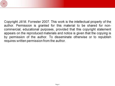 Page 1 Copyright Jill M. Forrester 2007. This work is the intellectual property of the author. Permission is granted for this material to be shared for.