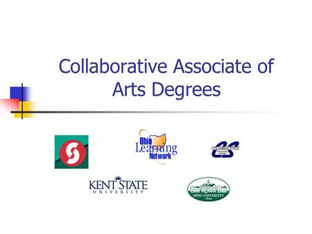 Collaborative Associate of Arts Degrees. Collaboration In thought a good idea Every one wants to be invited to the dance. Sharing sounds good. In deed.