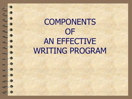 COMPONENTS OF AN EFFECTIVE WRITING PROGRAM