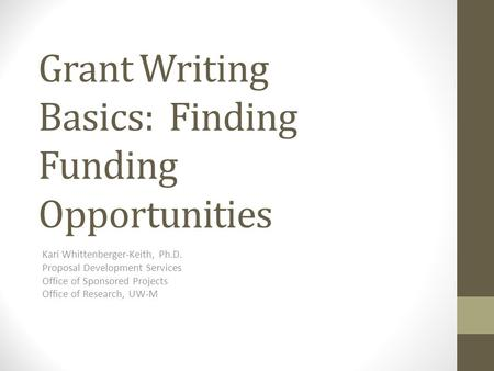 grant writing opportunities Ready to apply for money to fund your writing here are 14 great grants for writers based in the noted in the post that the listed grant opportunities are u.