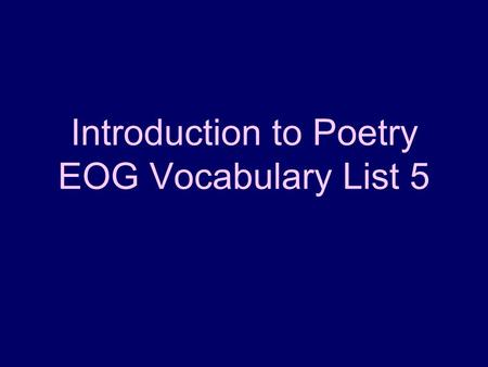Introduction to Poetry EOG Vocabulary List 5. What is Symbolism? A symbol is something that stands for itself, but also something larger than itself.