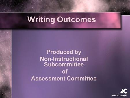 1 Writing Outcomes Produced by Non-Instructional Subcommittee of Assessment Committee.