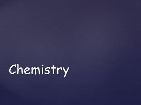 Chemistry. Chemistry Many university courses involve science, medicine or technology.  Chemistry is usually part of these courses.  Choosing chemistry.