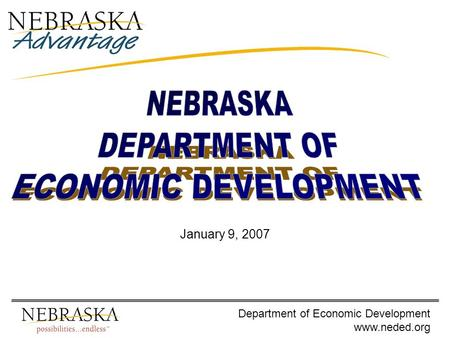 Department of Economic Development www.neded.org January 9, 2007.