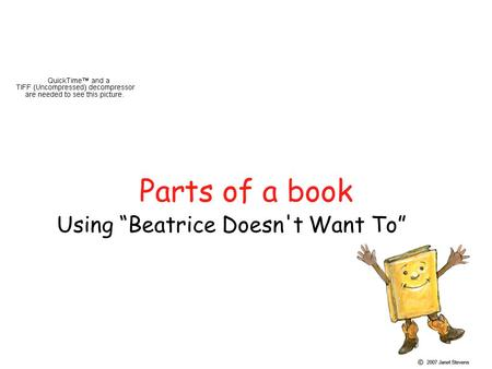 "Parts of a book Using ""Beatrice Doesn't Want To""."