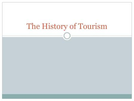 The History of Tourism.