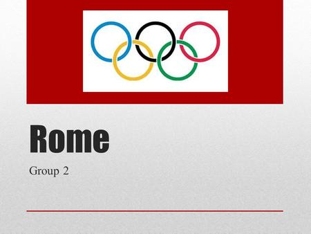 Rome Group 2. Vision Hosting the Olympic games is a huge honor and can have great benefits. For example, they usually physically develop by gaining infrastructures.