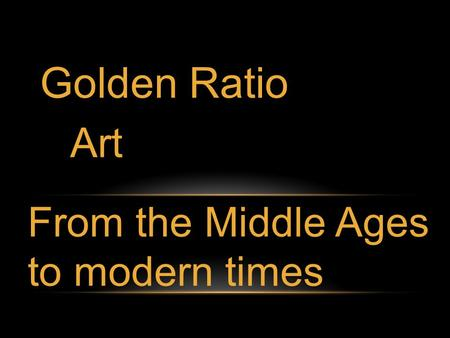 Golden Ratio Art From the Middle Ages to modern times.