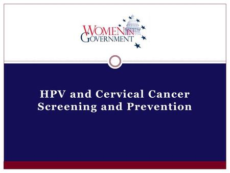 HPV and Cervical Cancer Screening and Prevention.
