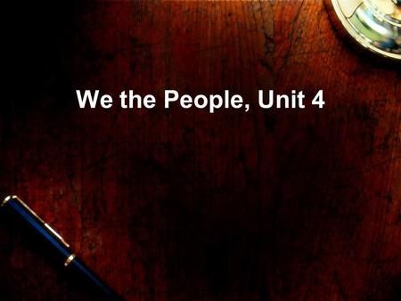 We the People, Unit 4.